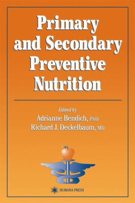 Primary and Secondary Preventive Nutrition 9780896037588