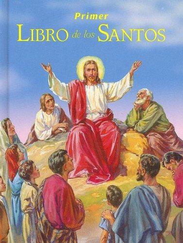Primer Libro de los Santos: La Historia de Sus Vidas y Sus Ejemplos 9780899421377