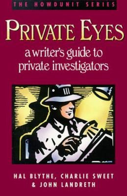 Private Eyes: A Writer's Guide to Private Investigating 9780898795493