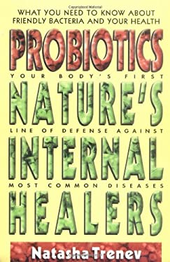 Probiotics: Nature's Internal Healers 9780895298478
