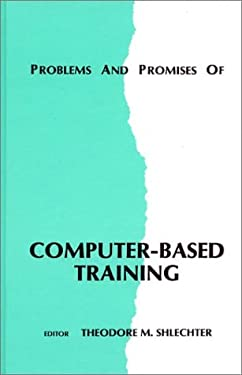 Problems and Promises of Computer-Based Training 9780893916572