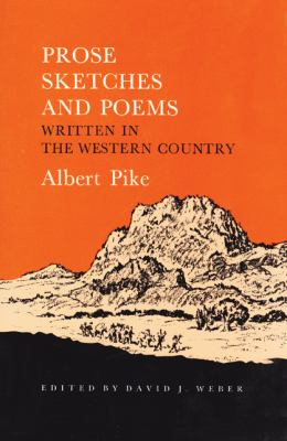 Prose Sketches and Poems: Written in the Western Country 9780890963234