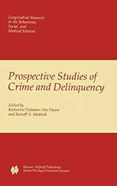 Prospective Studies of Crime and Delinquency 9780898381313