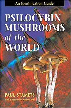 Psilocybin Mushrooms of the World: An Identification Guide 9780898158397