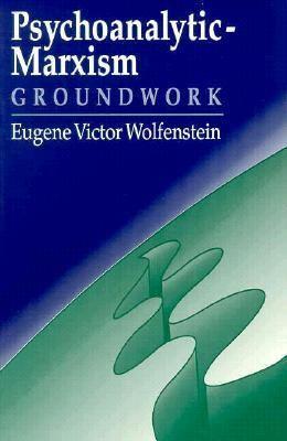 Psychoanalytic-Marxism: Groundwork 9780898625905