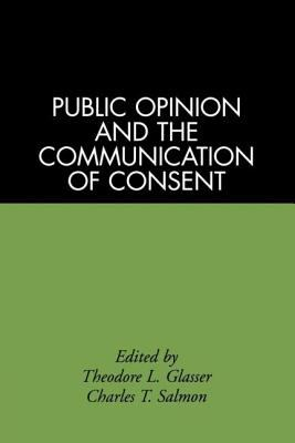 Public Opinion and the Communication of Consent 9780898624991