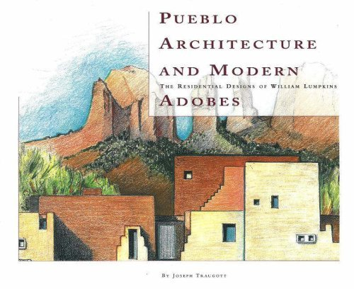 Pueblo Architecture and Modern Adobes: The Residential Designs of William Lumpkins 9780890133675