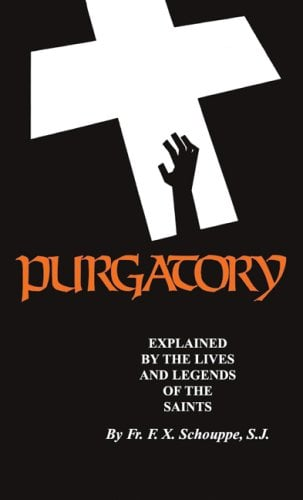 Purgatory: Explained by the Lives and Legends of the Saints 9780895558312