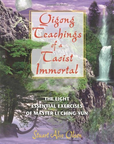Qigong Teachings of a Taoist Immortal: The Eight Essential Exercises of Master Li Ching-Yun 9780892819454