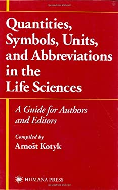 Quantities, Symbols, Units, and Abbreviations in the Life Sciences: A Guide for Authors and Editors 9780896036161