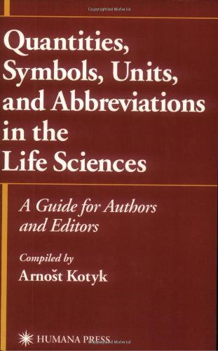 Quantities, Symbols, Units, and Abbreviations in the Life Sciences: A Guide for Authors and Editors 9780896036499