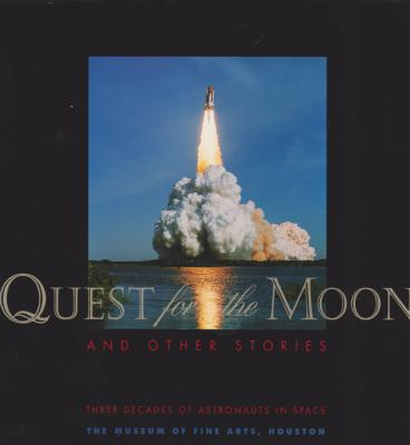 Quest for the Moon and Other Stories: Three Decades of Astronauts in Space 9780890900659