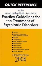 Quick Reference to the American Psychiatric Association Practice Guidelines for the Treatment of Psychiatric Disorders: Compendium 4000583