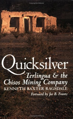 Quicksilver: Terlingua and the Chisos Mining Company 9780890961889