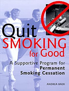 Quit Smoking for Good: A Supportive Program for Permanent Smoking Cessation 9780895949431