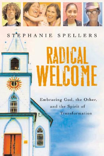 Radical Welcome: Embracing God, the Other, and the Spirit of Transformation 9780898695205