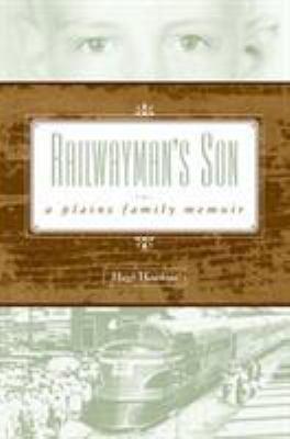 Railwayman's Son: A Plains Family Memoir 9780896725577
