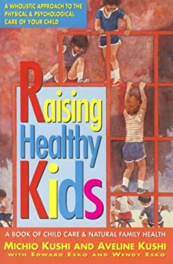 Raising Healthy Kids 9780895295781