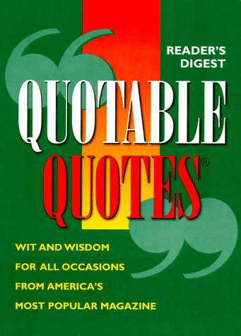 Reader's Digest Quotable Quotes: Wit & Wisdom for Every Occasion 9780895779250