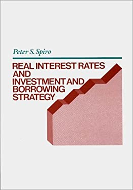 Real Interest Rates and Investment and Borrowing Strategy 9780899304533