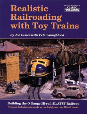 Realistic Railroading with Toy Trains 9780897783996