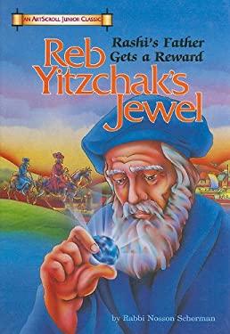 Reb Yitzchak's Jewel: Rashi's Father Gets a Reward 9780899065250