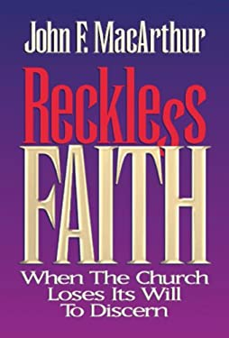 Reckless Faith: When the Church Loses Its Will to Discern 9780891077930
