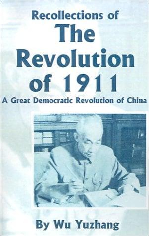 Recollections of the Revolution of 1911: A Great Democratic Revolution of China 9780898755312