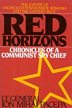 Red Horizons: The True Story of Nicolae and Elena Ceasescus' Crimes, Lifestyle, and Corruption 9780895265708