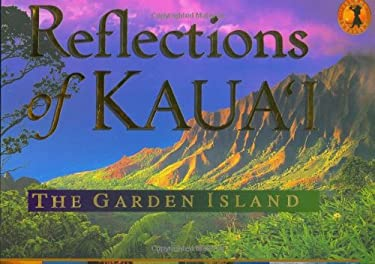 Reflections of Kaua'i: The Garden Island 9780896103863