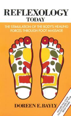 Reflexology Today: The Stimulation of the Body's Healing Forces Through Foot Massage 9780892812844
