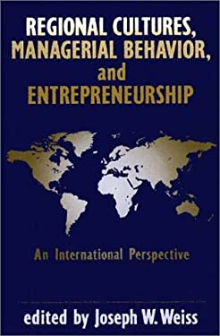 Regional Cultures, Managerial Behavior, and Entrepreneurship: An International Perspective 9780899303277