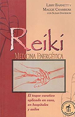 Reiki Energy Medicine: El Toque Curativo Aplicado En Casa, En Hospitales y Asilos 9780892815944