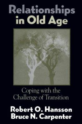 Relationships in Old Age: Coping with the Challenge of Transition
