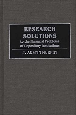 Research Solutions to the Financial Problems of Depository Institutions 9780899307053