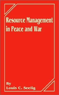 Resource Management in Peace and War 9780894991295