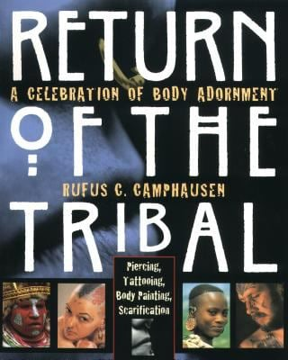 Return of the Tribal: A Celebration of Body Adornment 9780892816101