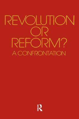 Revolution or Reform?: A Confrontation 9780890440209
