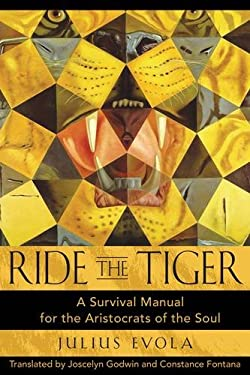Ride the Tiger: A Survival Manual for the Aristocrats of the Soul 9780892811250