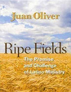 Ripe Fields: The Promise and Challenge of Latino Ministry 9780898696110