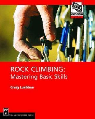 Rock Climbing: Mastering Basic Skills 9780898867435