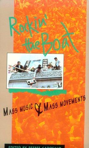 Rockin' the Boat: Mass Music & Mass Movements 9780896084278