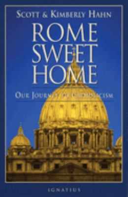Rome Sweet Home: Our Journey to Catholicism 9780898704785