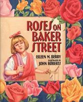 Roses on Baker Street - Berry, Eileen M.