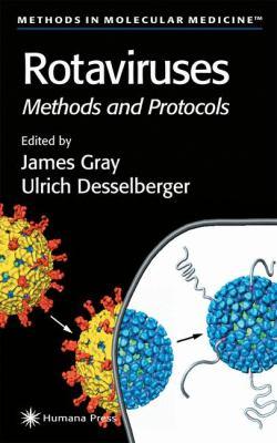 Rotaviruses: Methods and Protocols 9780896037366