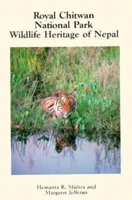 Royal Chitwan National Park: Wildlife Heritage of Nepal 9780898862669