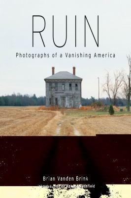 Ruin: Photographs of a Vanishing America 9780892727933