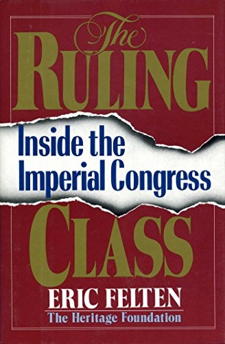 Ruling Class: Inside the Imperial Congress 9780895265067