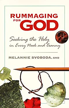 Rummaging for God: Seeking the Holy in Every Nook and Cranny 9780896229433