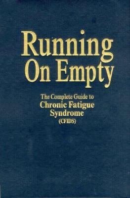Running on Empty: The Complete Guide to Chronic Fatigue Syndrome (Cfids) 9780897931922